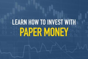 Learn How to Invest with Paper Money