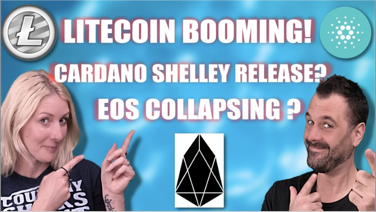 Litecoin (LTC) Booming / EOS Collapsing ? / Cardano (ADA) To Launch Shelley  & more!