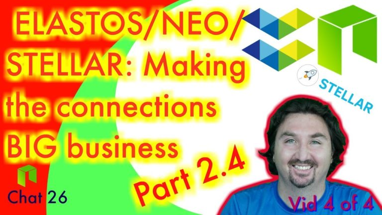 NEO Crypto News: Part 2 Vid 4 Making the Elastos NEO Stellar BIG Connections – BlockchainBrad