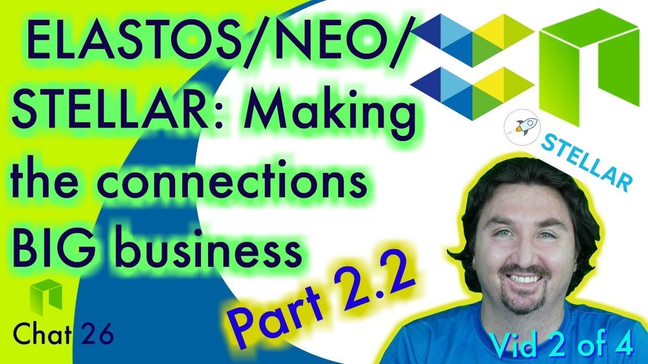 NEO Crypto News: Part 2.2 Making BIG Connections: NEO ELASTOS STELLAR - BlockchainBrad