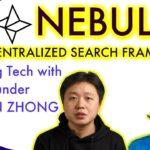 Nebulas: A More Technical Exploration. Co-Founder Robin Zhong talks tech with BlockchainBrad
