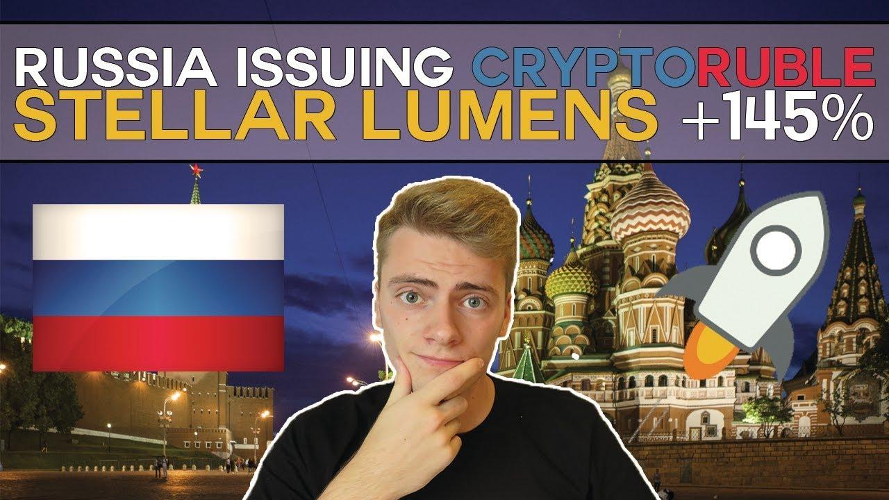 News: Russia issuing CryptoRuble | Stellar Lumens up 145%