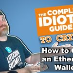 Opening & Operating an Ethereum Wallet: The Complete Idiot's Guide to Crypto