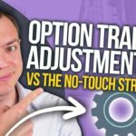 Option Adjustments vs No-Touch Strategies for Options Ep 240