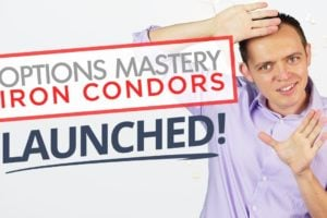 Options Mastery - Iron Condors Course Released! - 19+ Hrs of Option Iron Condor Training