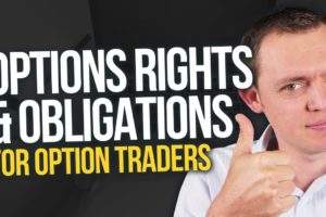 Options Rights & Obligations for Option Traders Explained Ep 244