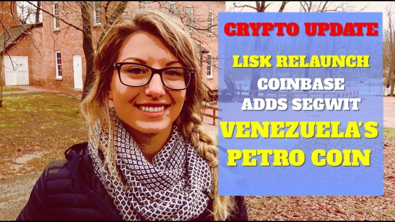 Petro Coin Raises $735 Mil, Lisk update, Coinbase adds Segwit