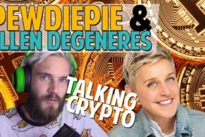 Pewdiepie & Ellen talking crypto: entering 2nd stage of adoption?