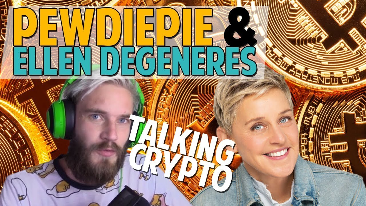 Pewdiepie & Ellen talking crypto: entering 2nd stage of adoption?