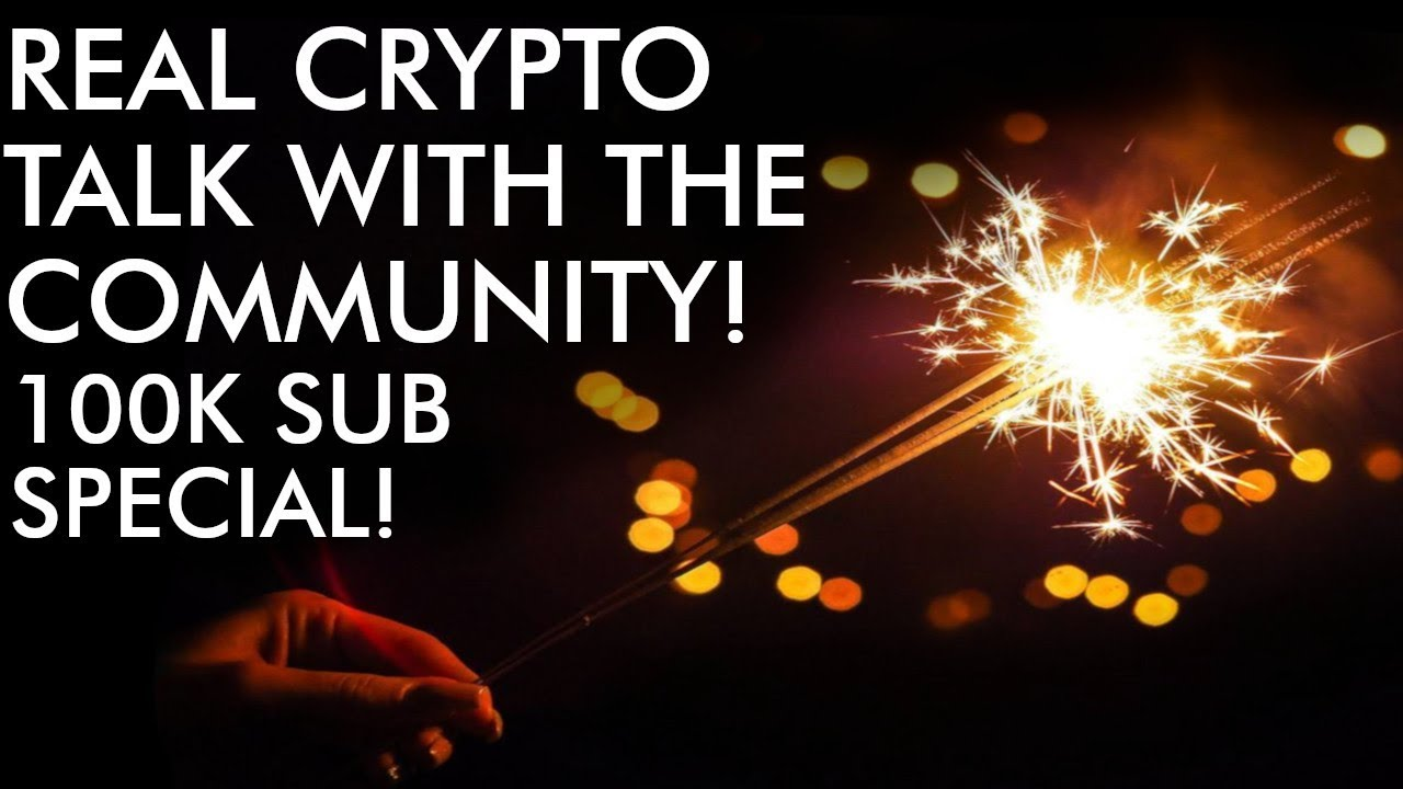 Real Crypto Talk With The Community! 100k Sub Special!