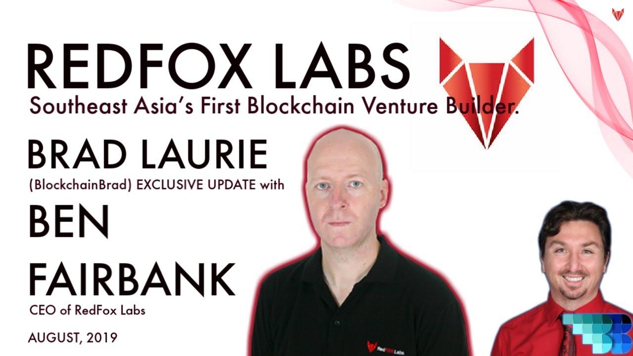 Redfox Labs | CEO Update | BlockchainBrad | Disruptive Blockchain Tech | SouthEast Asia Accelerator