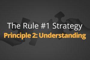 Rule One Principle #2: Understanding