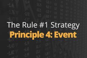 Rule One Principle #4: Event