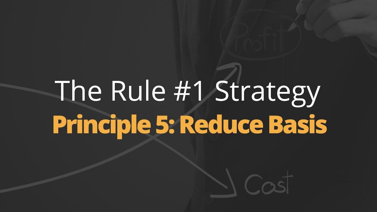 Rule One Principle #5: Reduce Basis