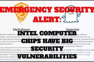 Security Alert: Intel Computer Chips Have Massive Vulnerabilities