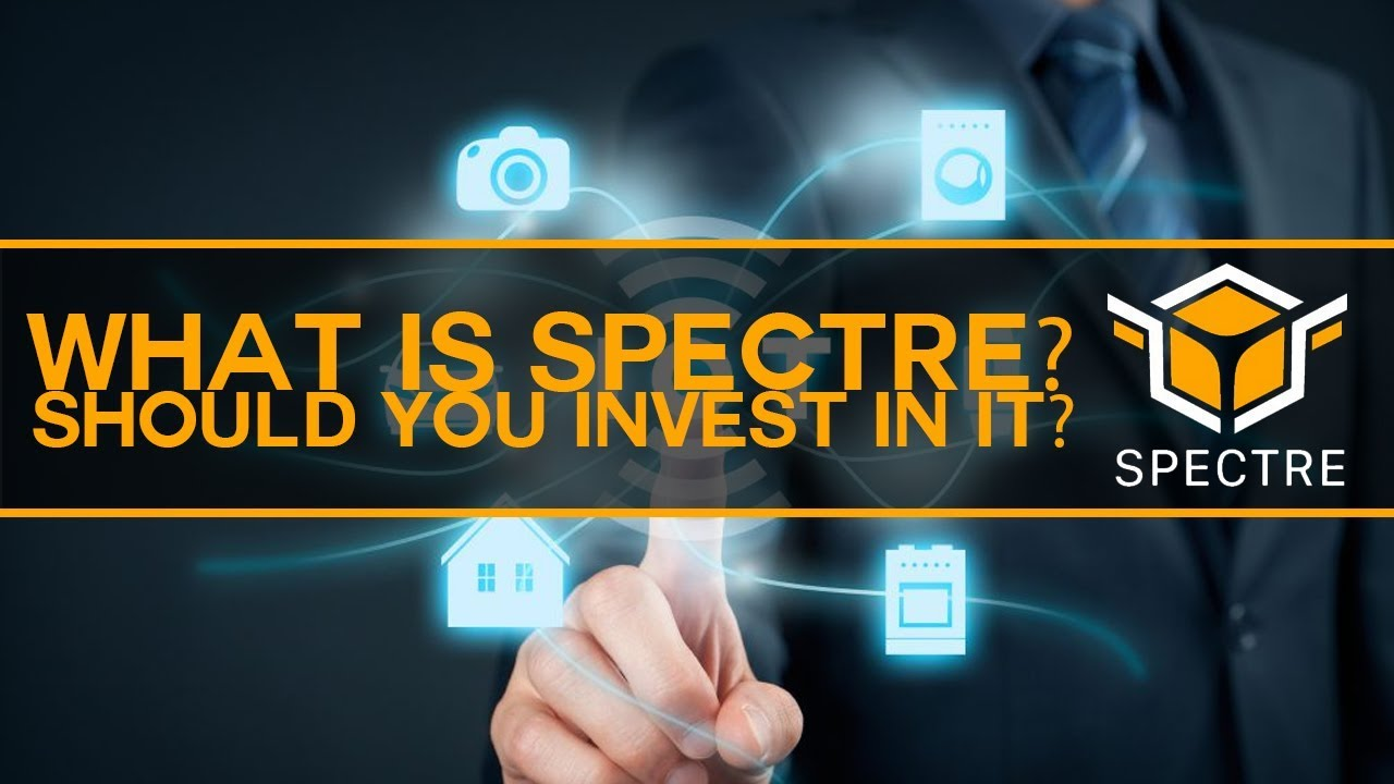 Spectre - What is it? Should you invest in it?