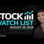 Stock Watch List and Game Plan for August 26, 2019