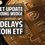 TA: Descending Wedge + SEC Delays Bitcoin ETF Decision