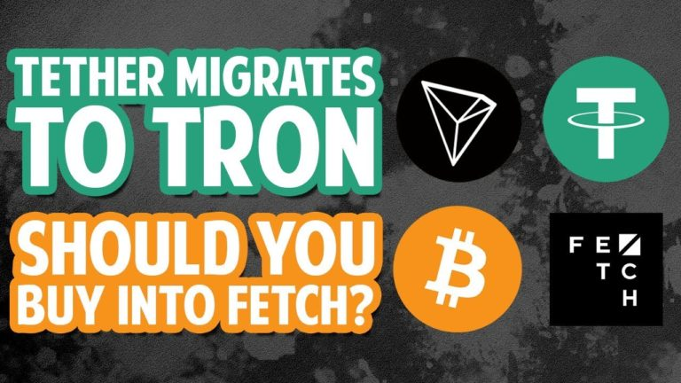 Tether Migrates To Tron + Should You Buy Into Fetch?