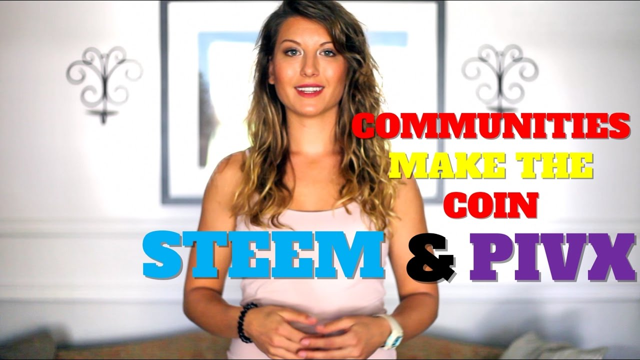 The Community Makes the Coin: Take a Better Look at Steem & PIVX