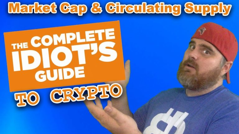 The Complete Idiot's Guide to Crypto: Market Cap & Circulating Supply