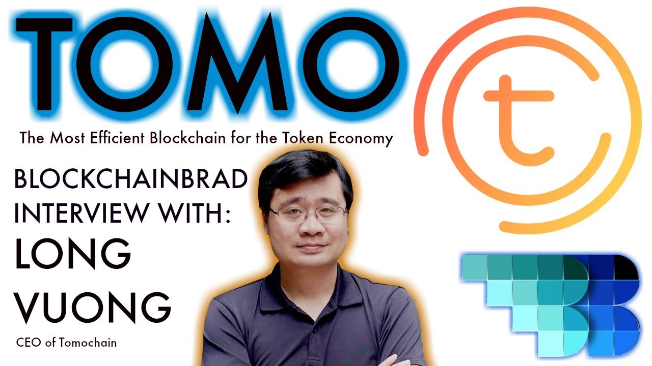 Tomochain Update   BlockchainBrad Interview with CEO Long Vuong   Crypto News