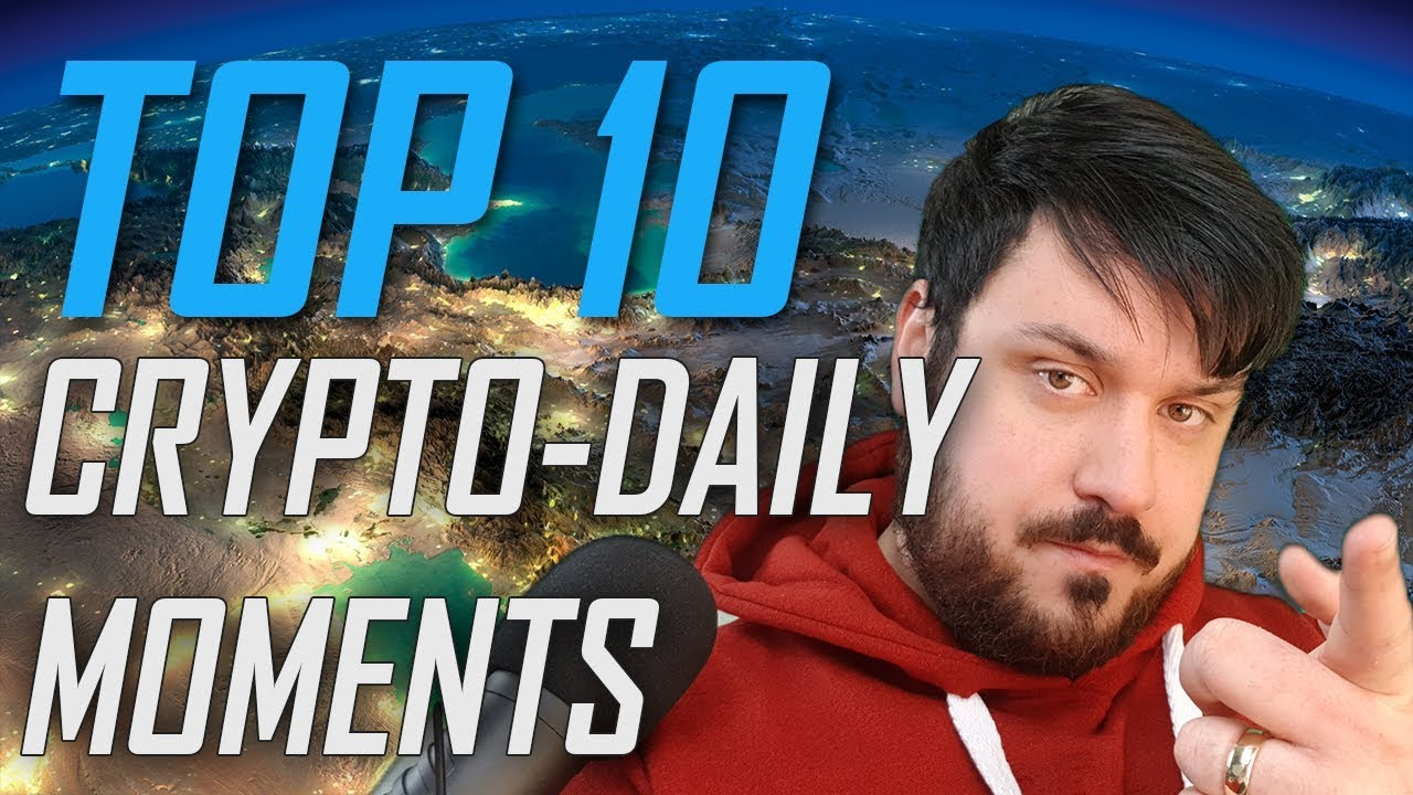 Top 10 Crypto Daily Moments