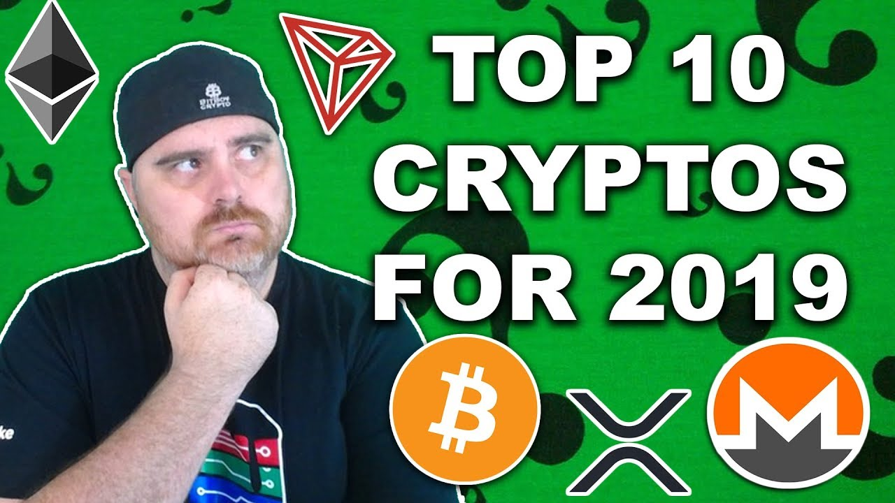 Top 10 Cryptocurrencies for 2019 | How Will the Top 10 Change This Year?