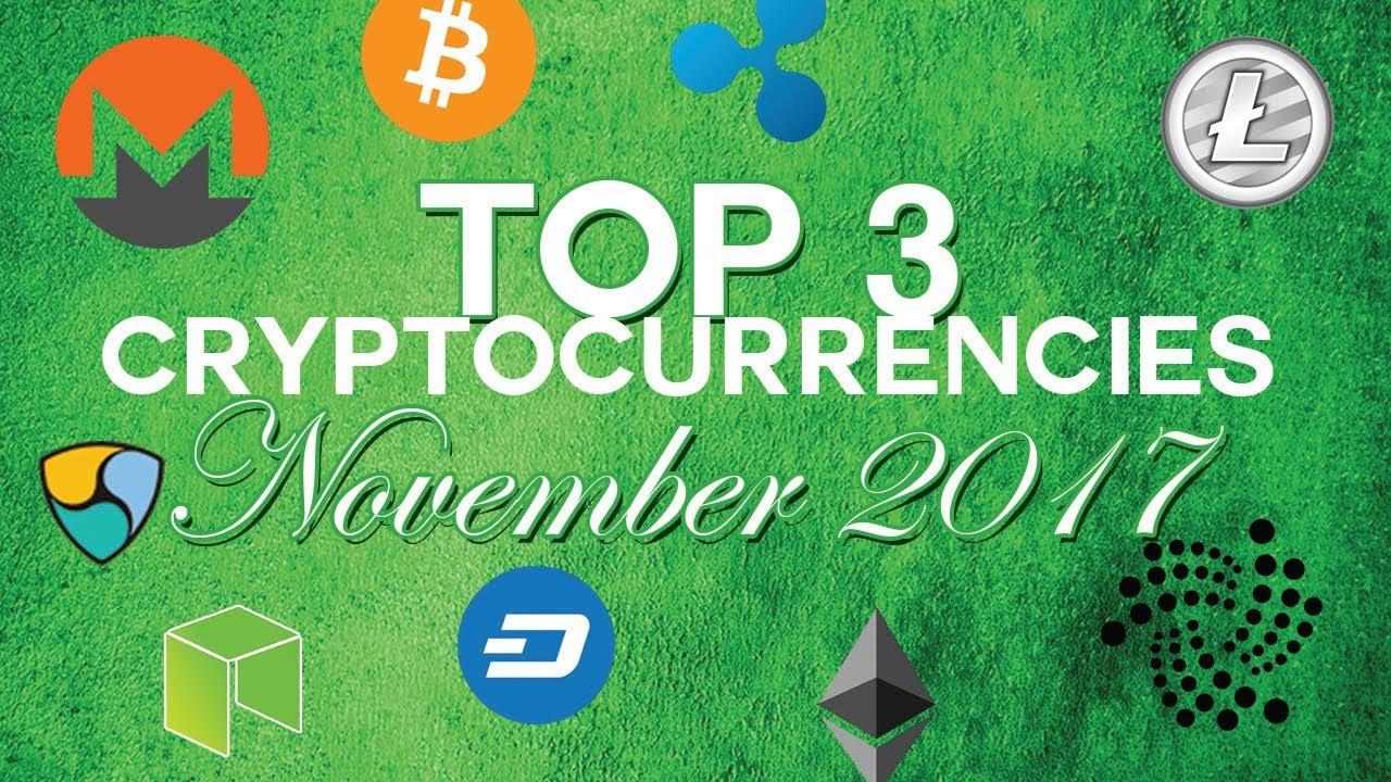 Top 3 cryptocurrencies: November 2017