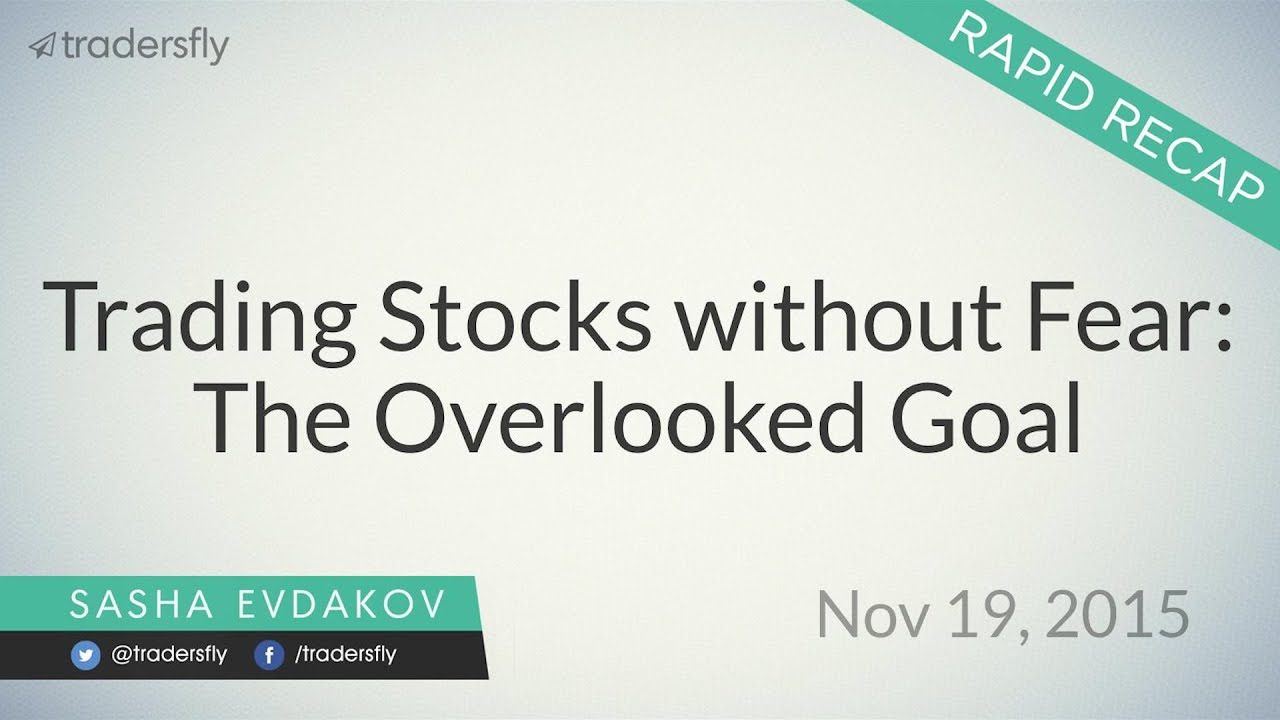 Trading Stocks Without FEAR: The Overlooked Goal