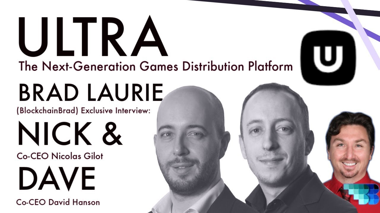 Ultra | Next Generation Games Distribution Platform | BlockchainBrad | Blockchain Games |First Class