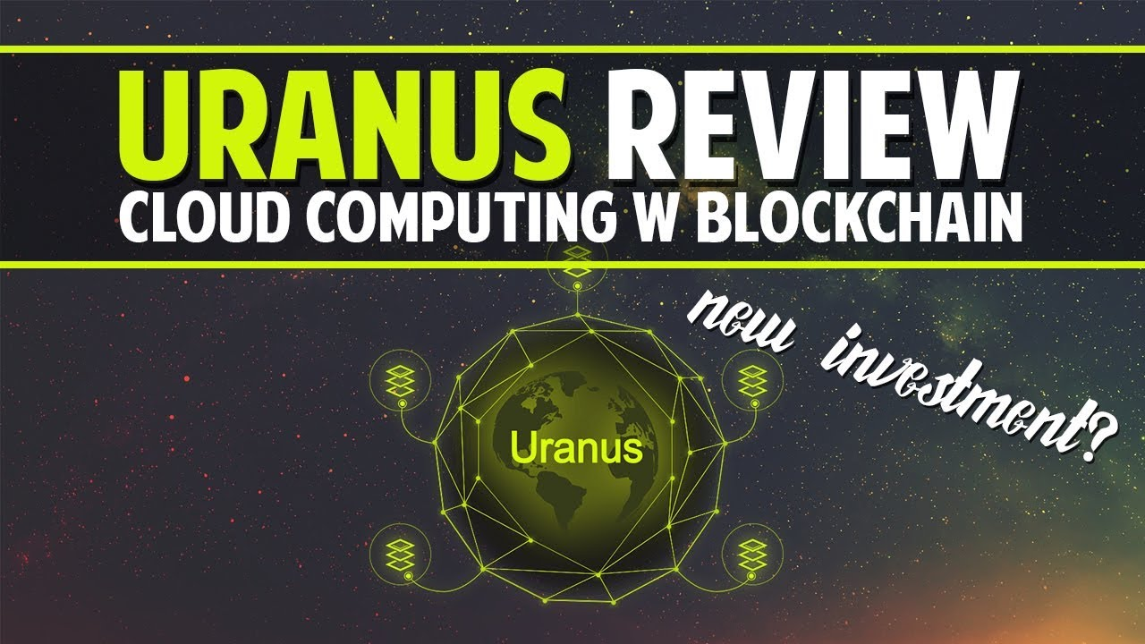Uranus (URAC) ICO Review - Computing Resource Sharing Platform w/ Blockchain Tech