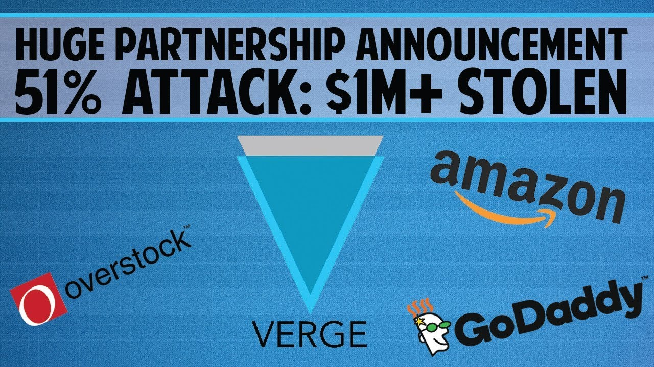Verge (XVG) - HUGE Partnership w/ Amazon, Godaddy or Overstock? & 51% Attack