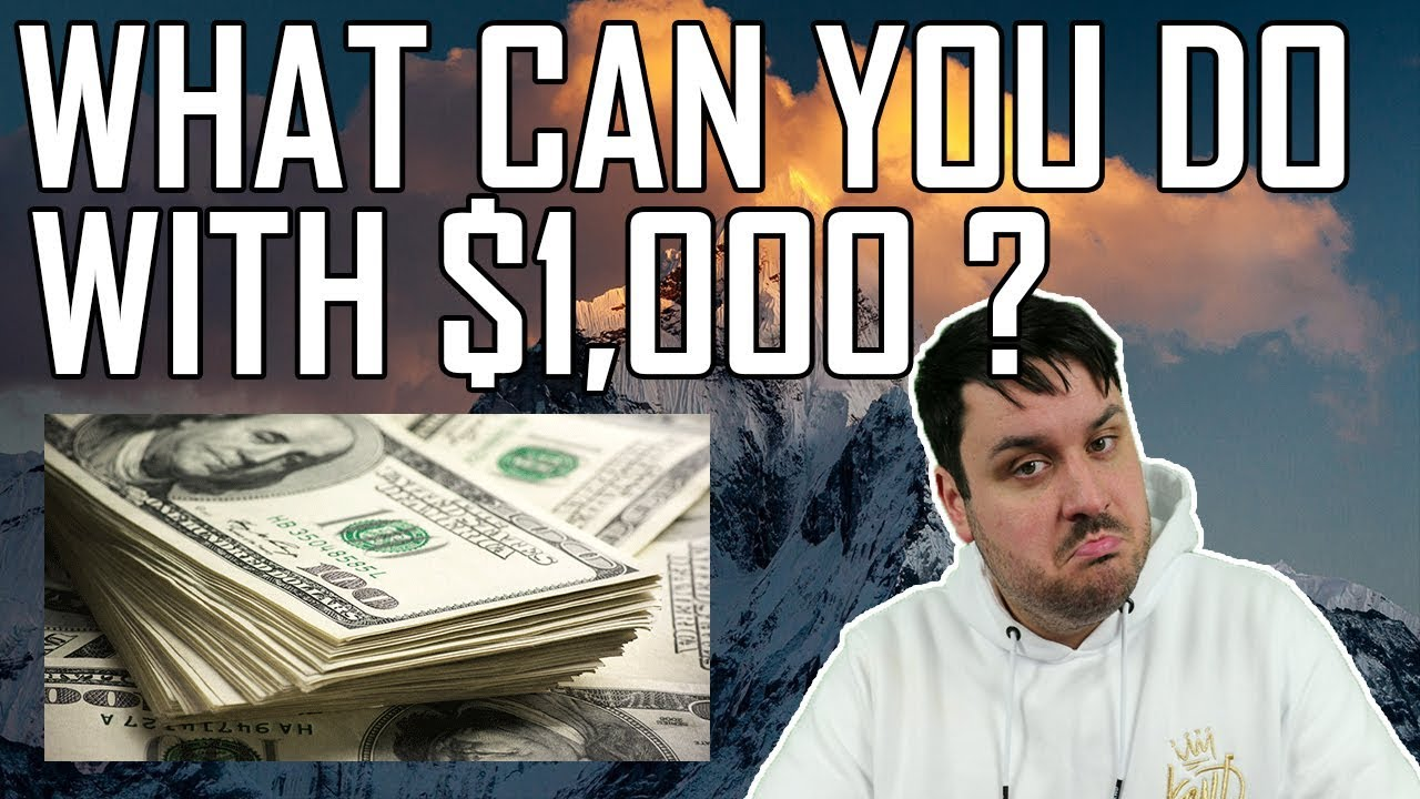 What Can You Do With $1000 In This Market?