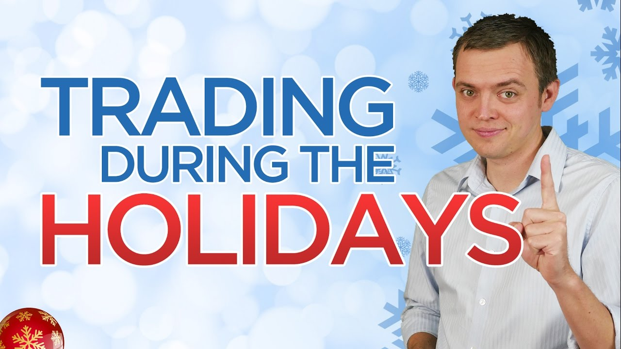 What Happens to Stocks During the Holidays and How Should You Trade?