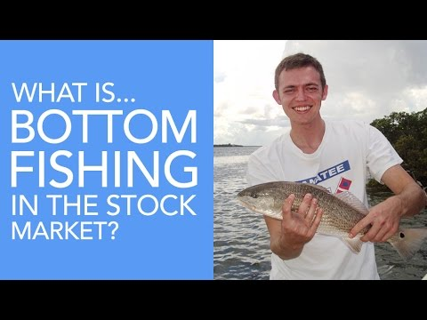 What is Bottom Fishing in the Stock Market?