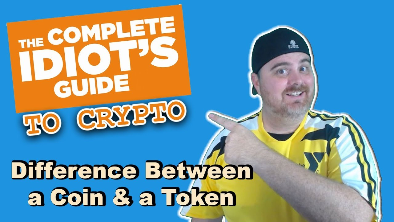 What's the Difference Between a Coin & a Token? | Complete Idiot's Guide to Crypto