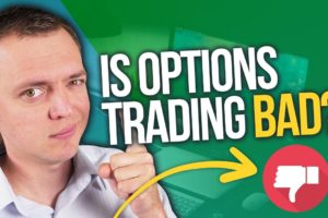 Why Many People Think Trading Options is BAD Ep 246