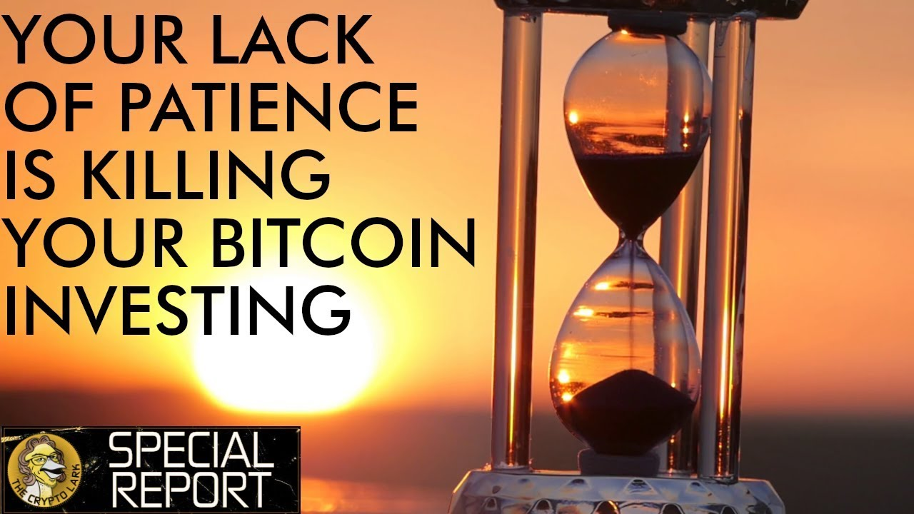 Your Lack Of Patience Is Killing Your Bitcoin Investment