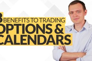 8+ Benefits to Trading Options & Calendar Spreads Ep 221