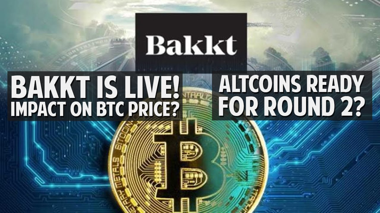 Bakkt Is Live! Impact Short/Long term? - Altcoins Ready For Round 2