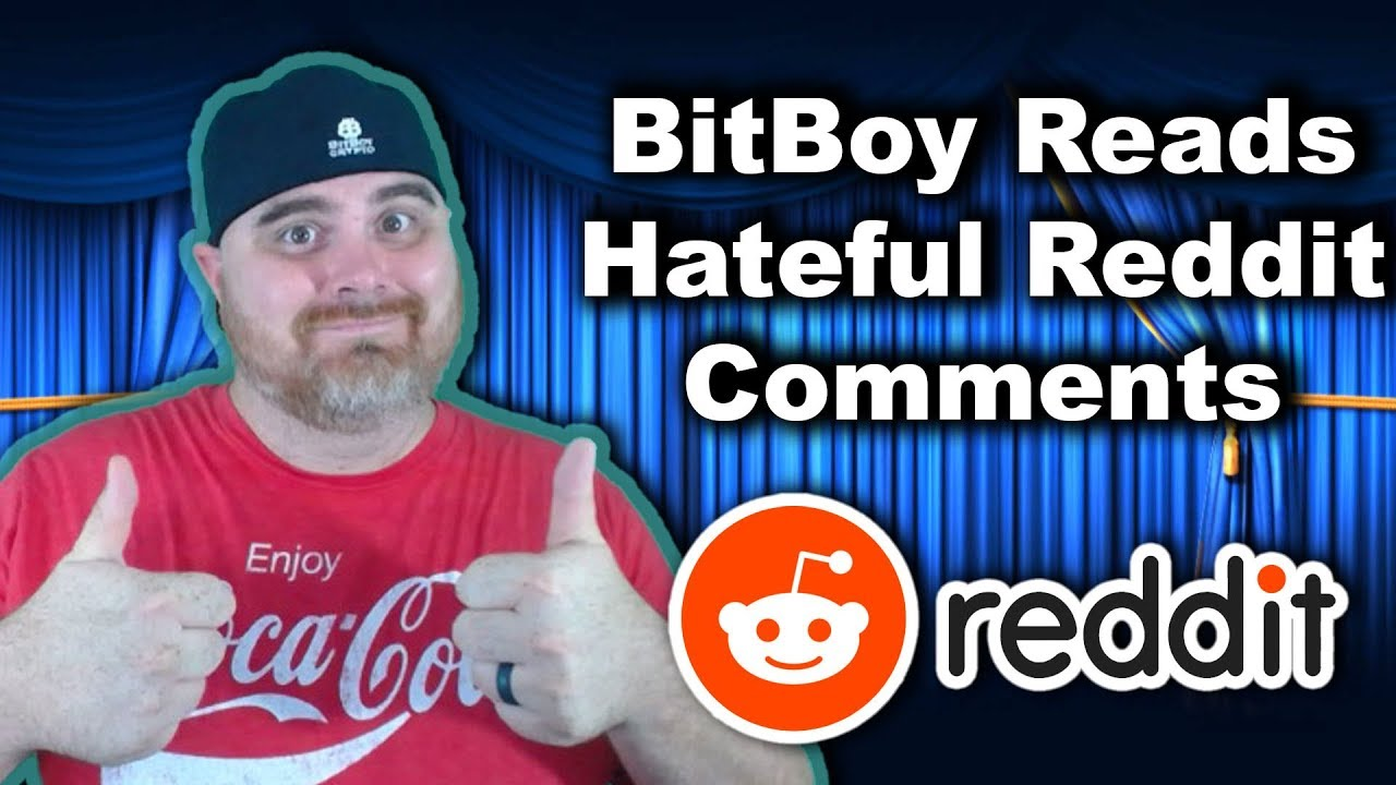 BitBoy Reads Hateful Reddit Comments   Plz Don't @ Him