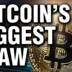 Bitcoin's Biggest Flaw