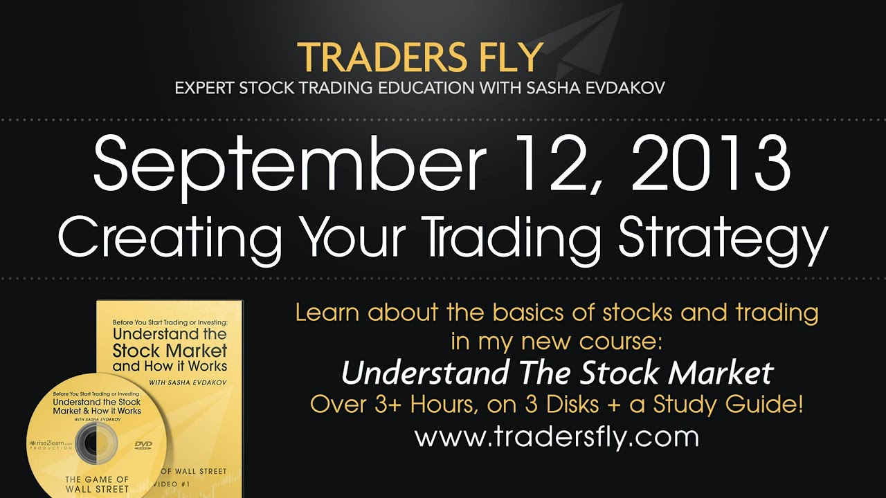 Create Your Own Trading Strategy for Trading Stocks - Sept 12, 2013