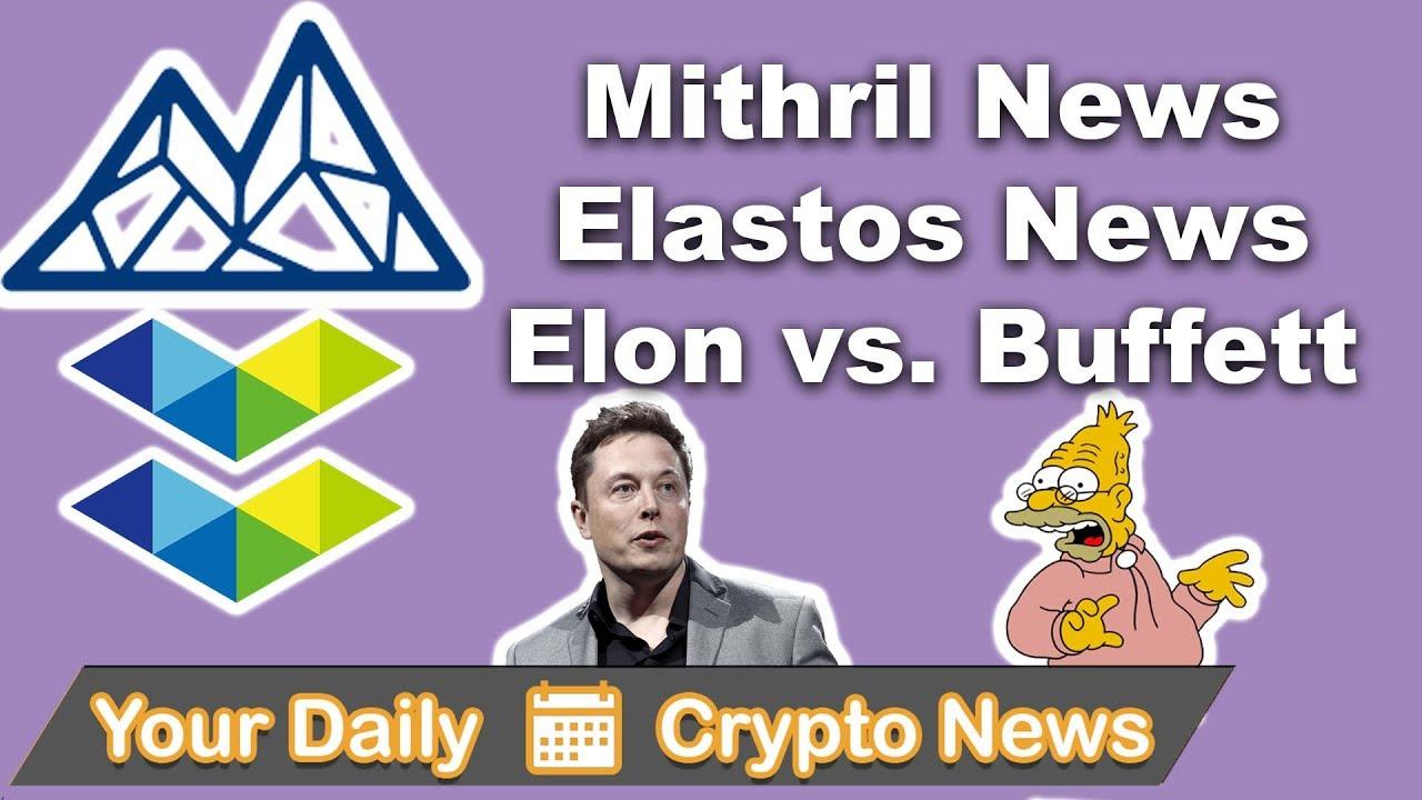 Elon Musk vs. Warren Buffett, Mithril Listed, & Elastos Rebrand Coming