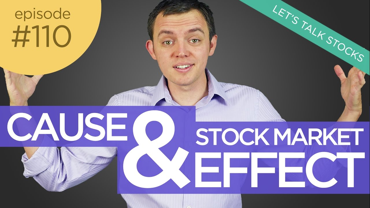 Ep 110 : Cause and Effect in the Stock Market (The Bigger Picture)