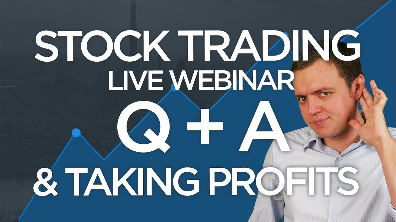 Ep 138: [Live Webinar] Stock Market Q+A & Profit Taking