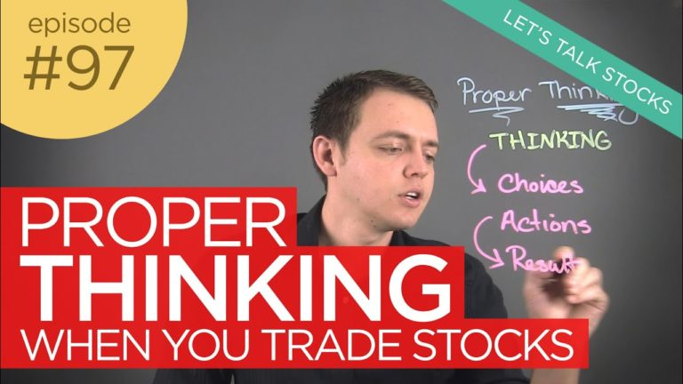 Ep 97: Proper Thinking When You Trade Stocks