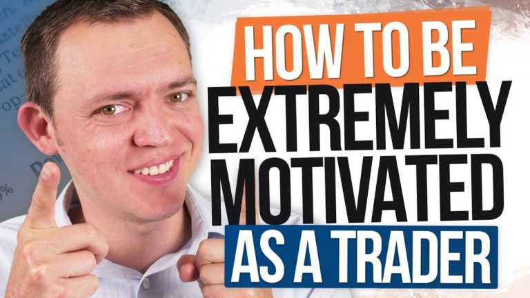 Extreme Motivation – How to Be Motivated with Trading Ep 252