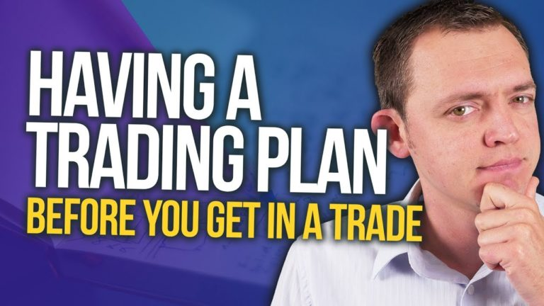 Having a Trading Plan Before You Get In a Trade